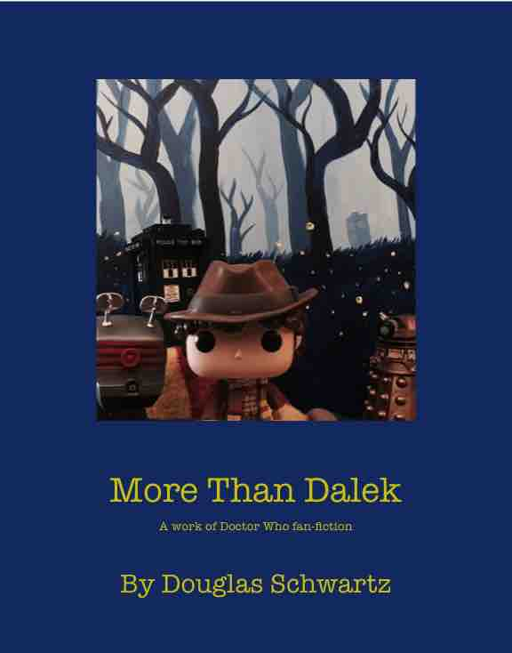 More Than Dalek (Fan Fiction)